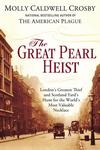 The Great Pearl Heist by Mary Caldwell Crosby